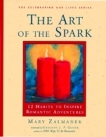 The Art of the Spark: 12 Habits to Inspire Romantic Adventures (Celebrating Our Lives Series) артикул 846a.
