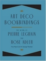 Art Deco Bookbindings: The Work of Pierre Legrain and Rose Adler артикул 850a.