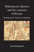 Shakespeare, Spenser and the Contours of Britain : Reshaping the Atlantic Archipelago артикул 843a.