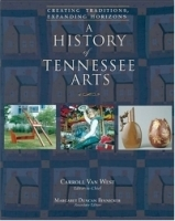 A History of Tennessee Arts: Creating Traditions, Expanding Horizons артикул 845a.